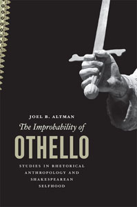 The Improbability of Othello: Rhetorical Anthropology and Shakespearean Selfhood