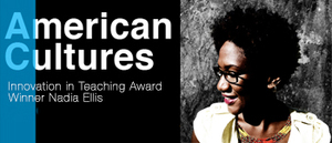 Nadia Ellis wins American Cultures Innovation in Teaching Award