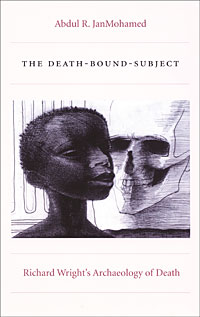 The Death-Bound-Subject: Richard Wright's Archaeology of Death