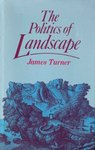 The Politics of Landscape: Rural Scenery and Society in English Poetry, l630-l660