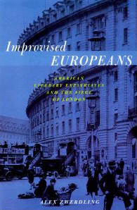 Improvised Europeans, American Literary Expatriates, and the Siege of London