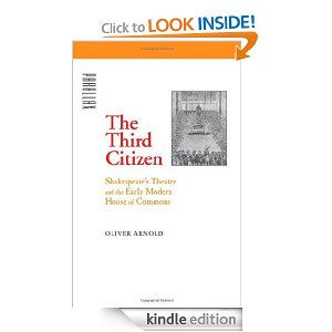 The Third Citizen: Shakespeare's Theater and The Early Modern House of  Commons