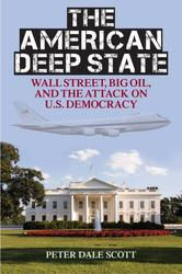The American Deep State: Wall Street, Big Oil, and the Att ack on U.S. Democracy