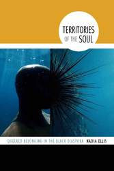 Territories of the Soul: Queered Belonging in the Black Diaspora