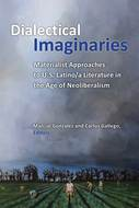 Dialectical Imaginaries: Materialist Approaches to U.S. Latino/a Literature in the Age of Neoliberalism