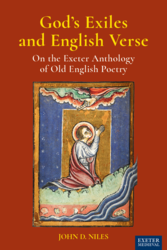 God's Exiles and English Verse: On the Exeter Anthology of Old English Poetry